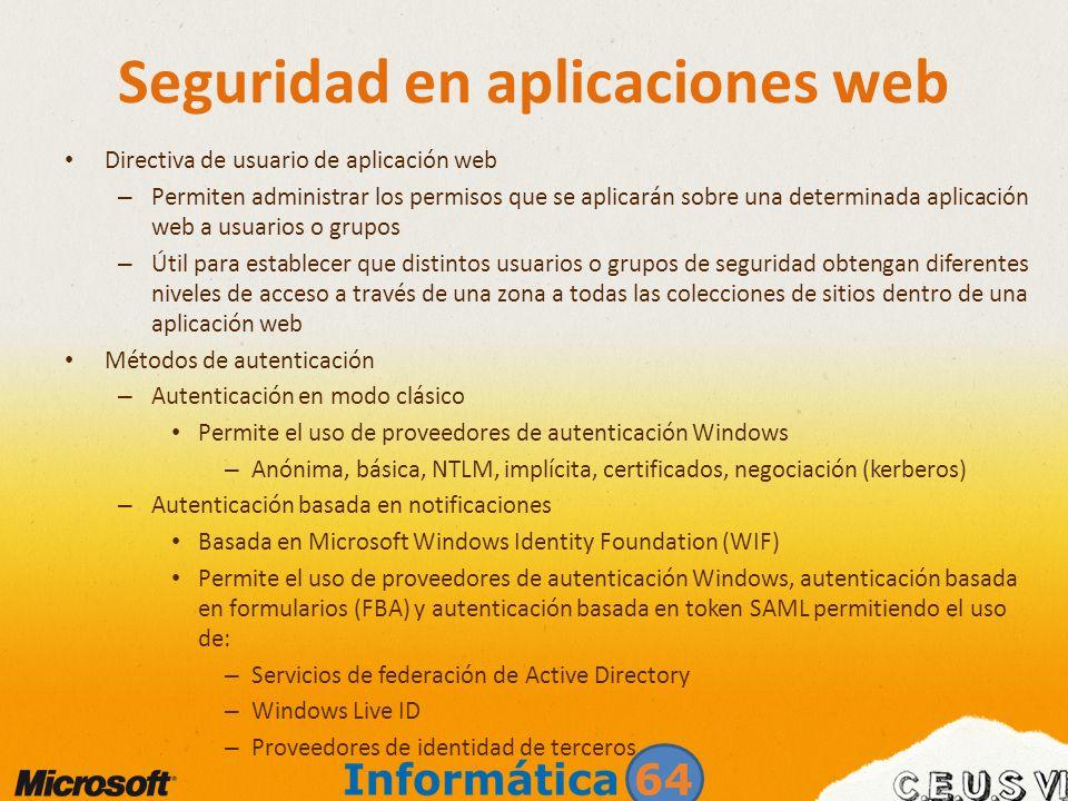 Seguridad en aplicaciones web Directiva de usuario de aplicación web – Permiten administrar los permisos que se aplicarán sobre una determinada aplica