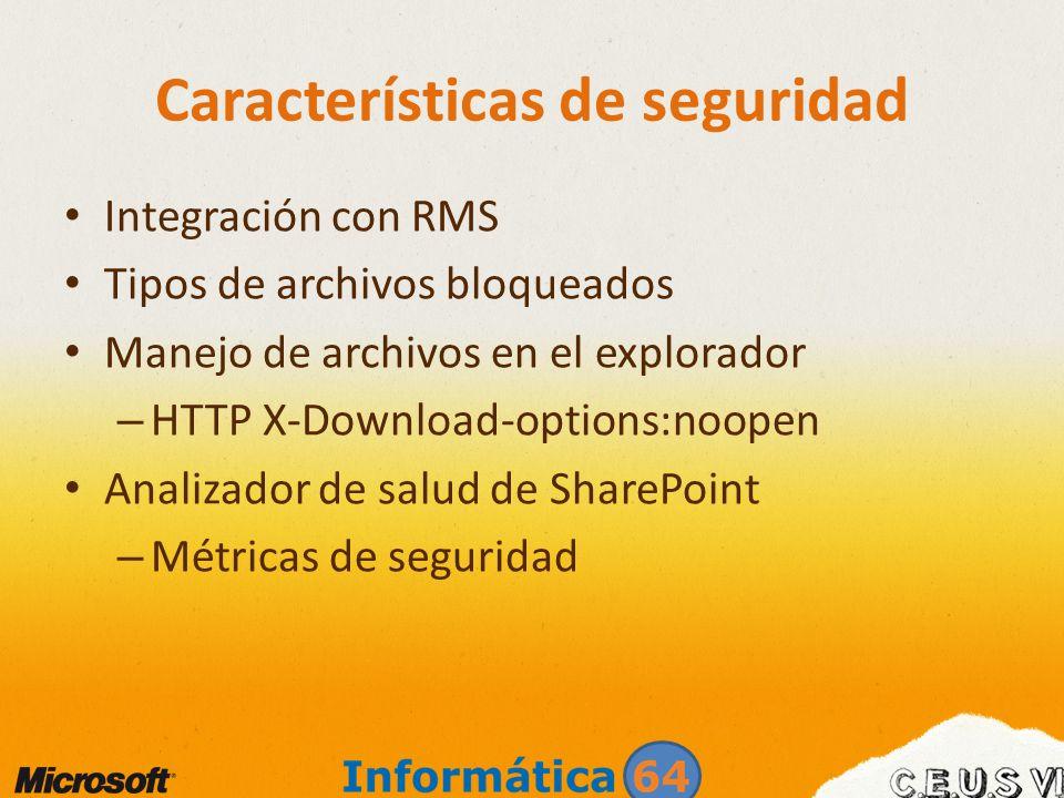 Características de seguridad Integración con RMS Tipos de archivos bloqueados Manejo de archivos en el explorador – HTTP X-Download-options:noopen Ana