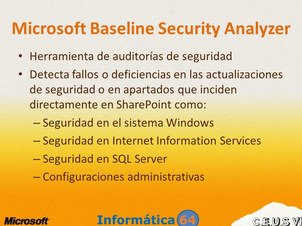 Microsoft Baseline Security Analyzer Herramienta de auditorías de seguridad Detecta fallos o deficiencias en las actualizaciones de seguridad o en apa