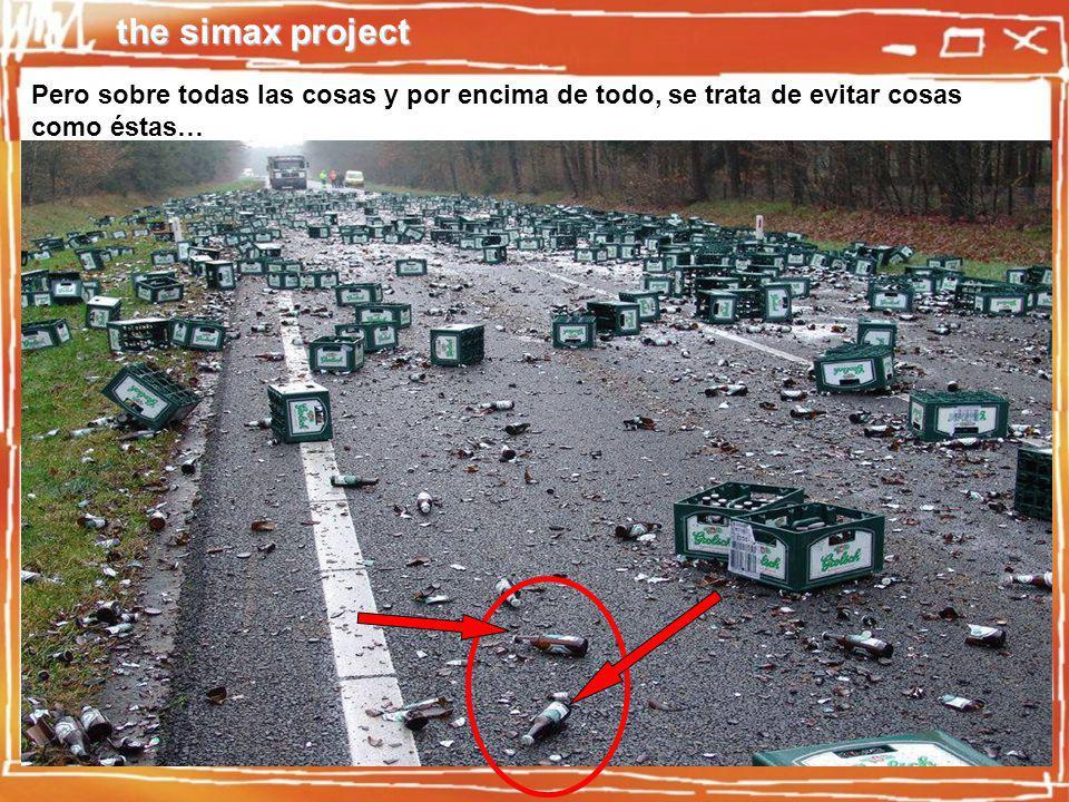 the simax project Pero sobre todas las cosas y por encima de todo, se trata de evitar cosas como éstas…