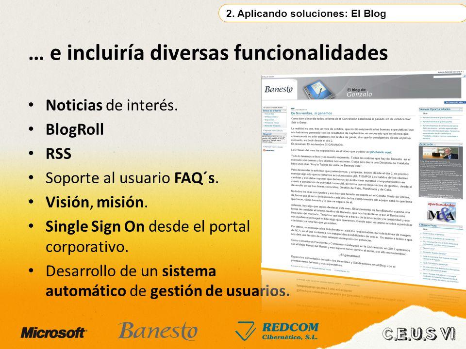 Noticias de interés. BlogRoll RSS Soporte al usuario FAQ´s. Visión, misión. Single Sign On desde el portal corporativo. Desarrollo de un sistema autom