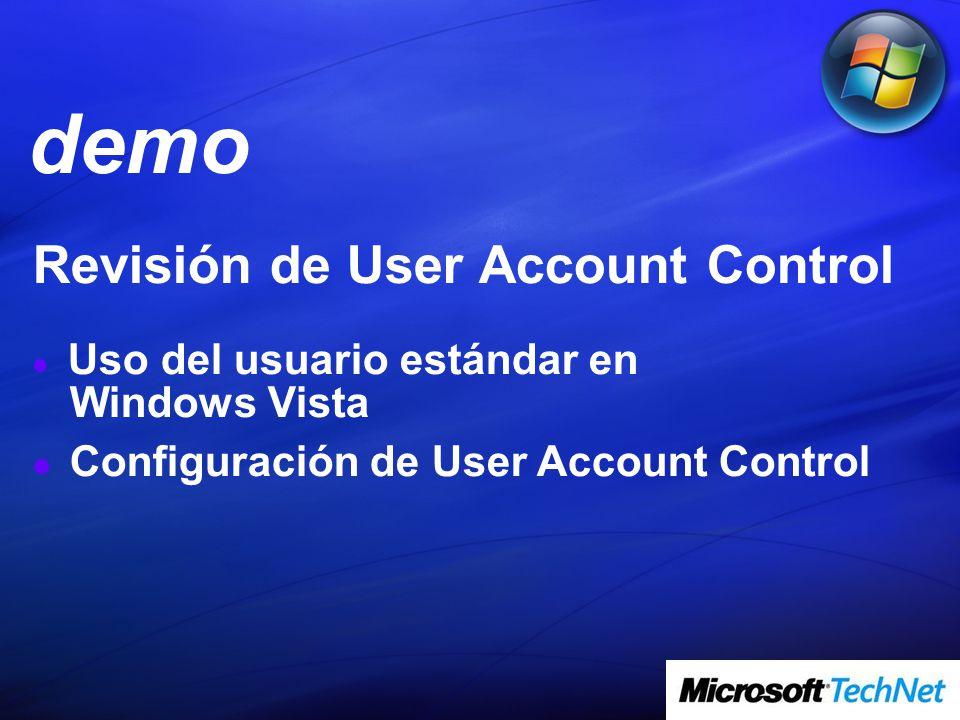 Revisión de User Account Control Uso del usuario estándar en Windows Vista Configuración de User Account Control demo