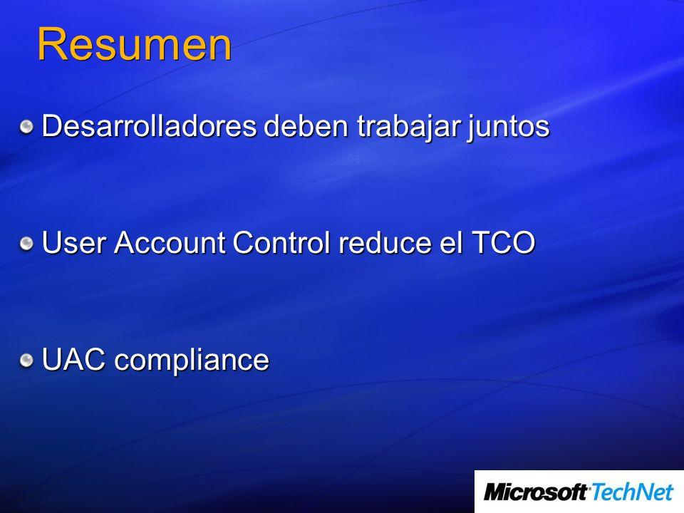 Resumen Desarrolladores deben trabajar juntos User Account Control reduce el TCO UAC compliance
