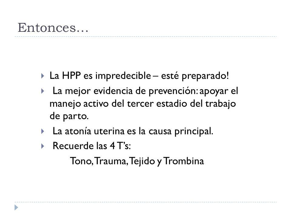 Entonces… La HPP es impredecible – esté preparado.