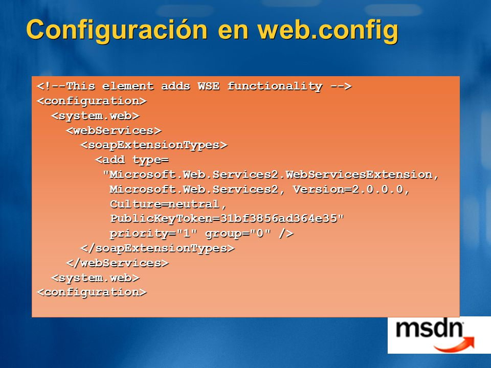 Configuración en web.config <configuration> <add type= <add type=