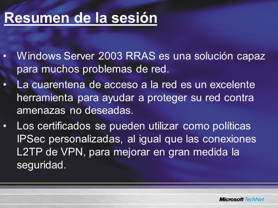 Resumen de la sesión Windows Server 2003 RRAS es una solución capaz para muchos problemas de red.