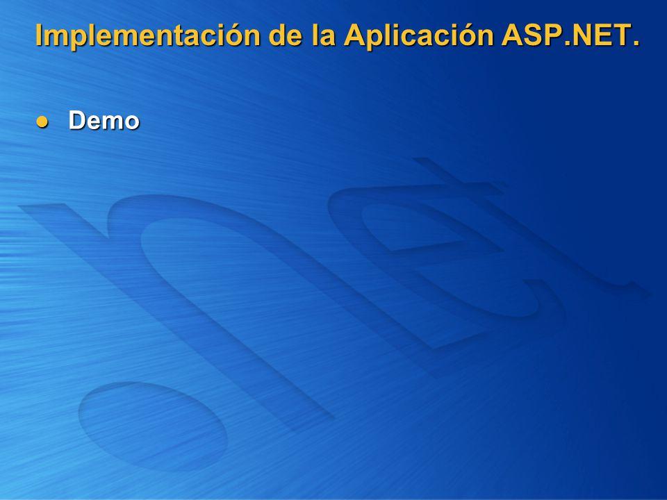 Implementación de la Aplicación ASP.NET. Demo Demo