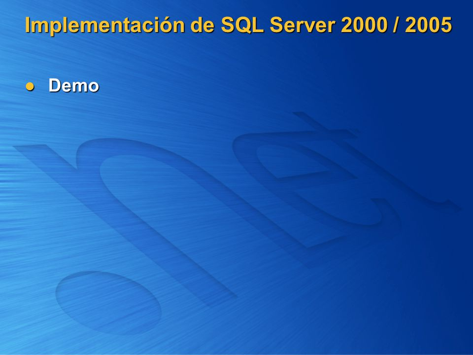 Implementación de SQL Server 2000 / 2005 Demo Demo