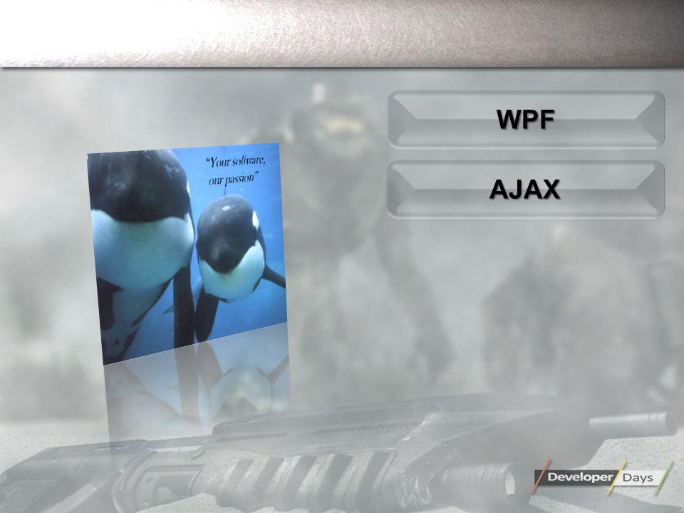 AJAXAJAX WCF / WF WPFWPF