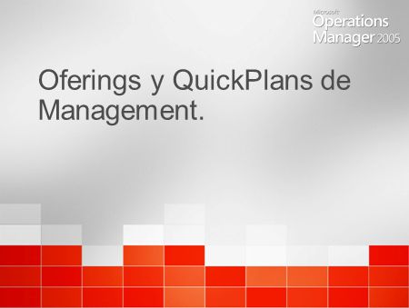 Oferings y QuickPlans de Management.