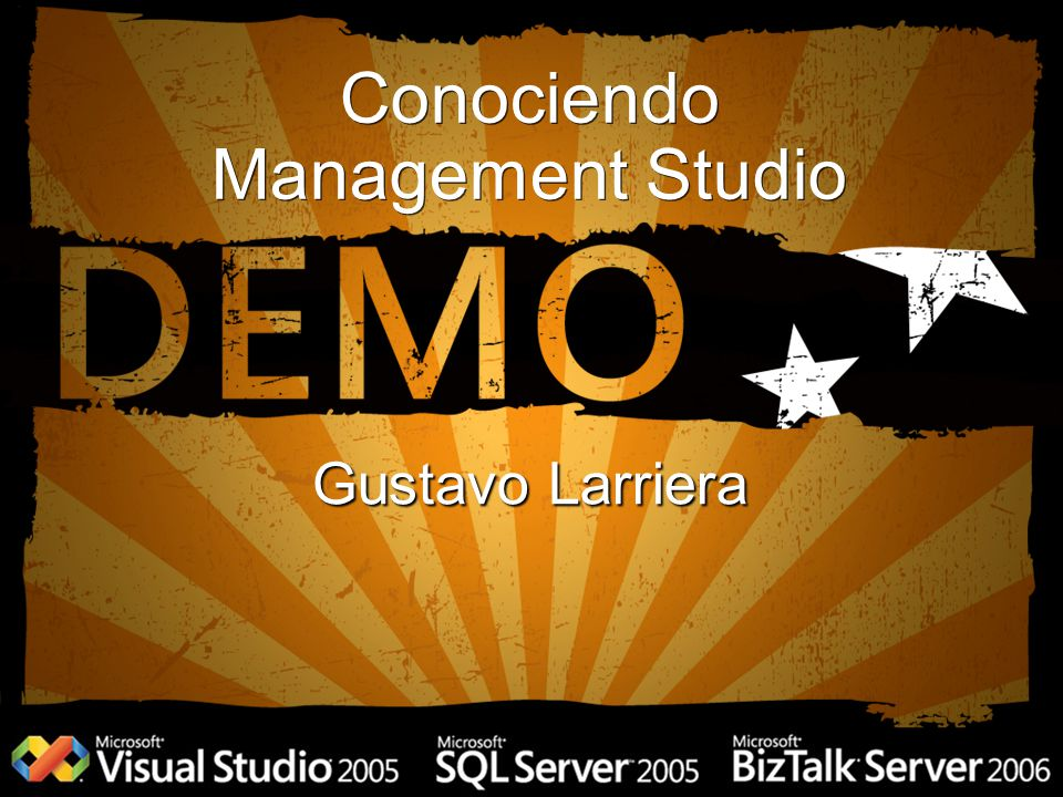 Conociendo Management Studio Gustavo Larriera