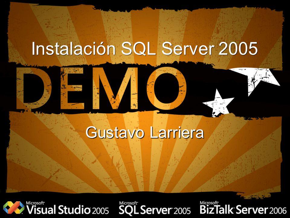 Instalación SQL Server 2005 Gustavo Larriera