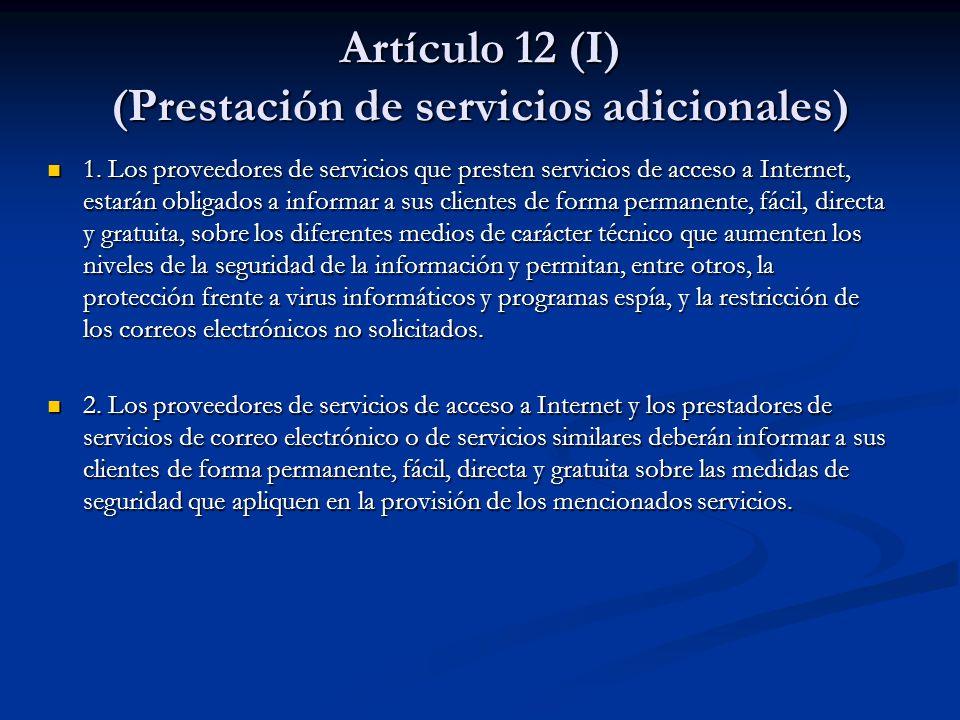 Artículo 12 (I) (Prestación de servicios adicionales) 1. Los proveedores de servicios que presten servicios de acceso a Internet, estarán obligados a
