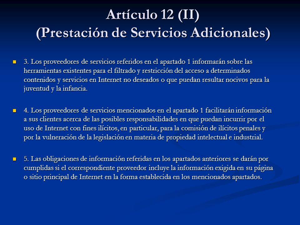 Artículo 12 (II) (Prestación de Servicios Adicionales) 3. Los proveedores de servicios referidos en el apartado 1 informarán sobre las herramientas ex