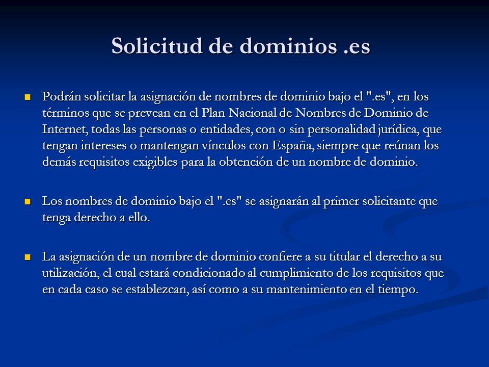 Solicitud de dominios.es Podrán solicitar la asignación de nombres de dominio bajo el