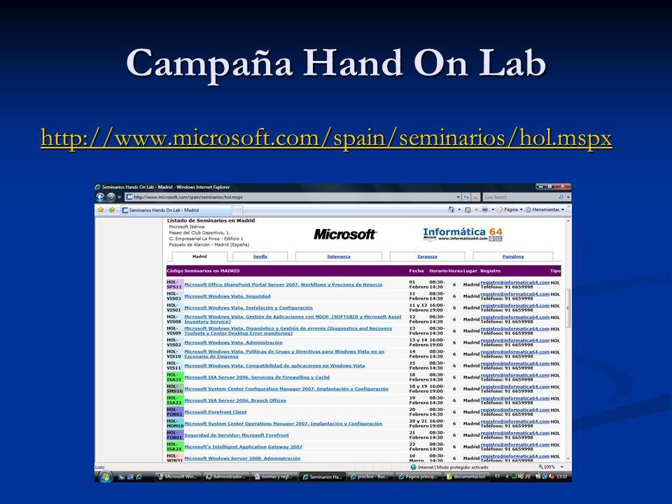 Campaña Hand On Lab http://www.microsoft.com/spain/seminarios/hol.mspx