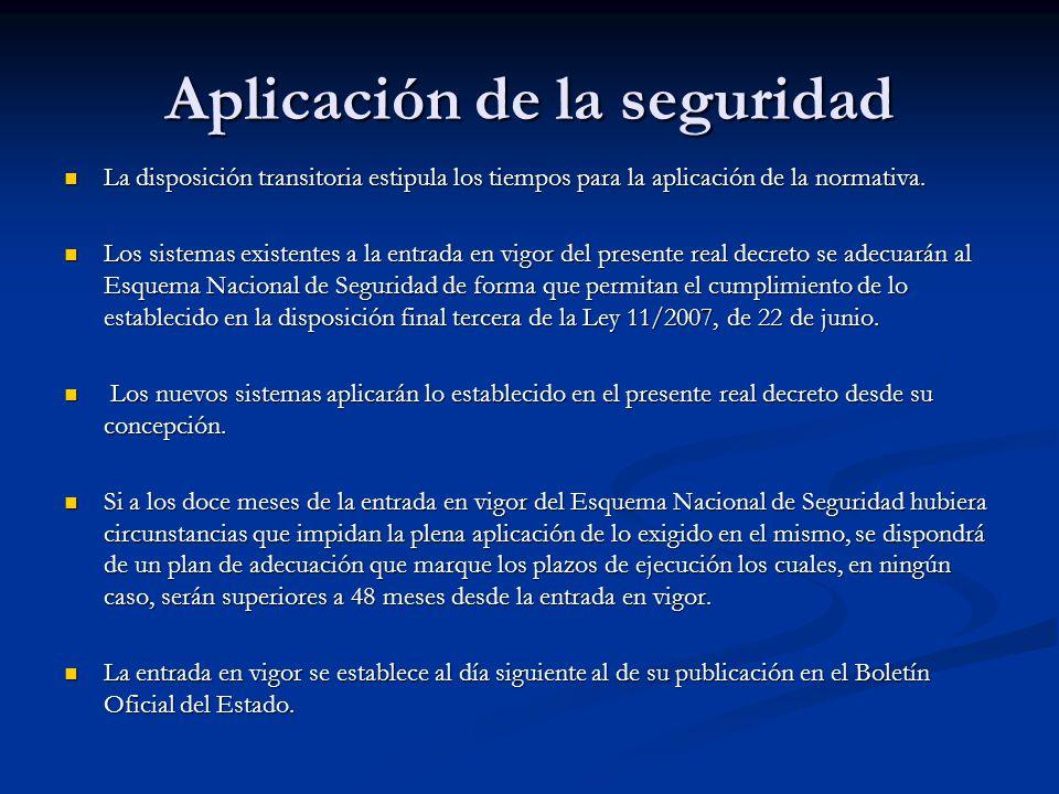 Aplicación de la seguridad La disposición transitoria estipula los tiempos para la aplicación de la normativa. La disposición transitoria estipula los