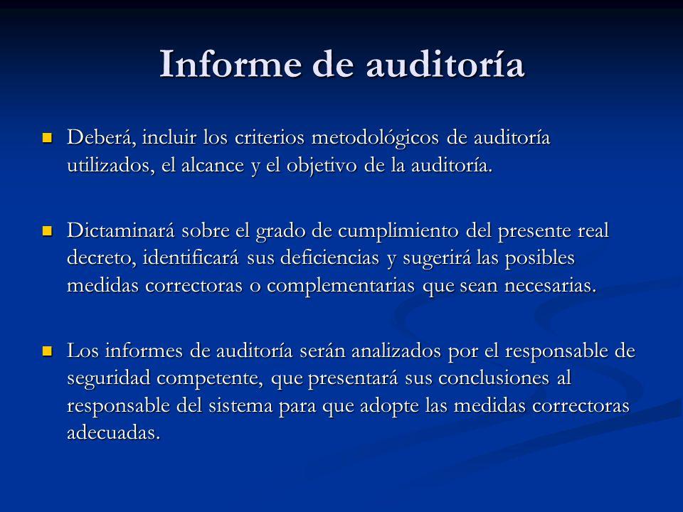Informe de auditoría Deberá, incluir los criterios metodológicos de auditoría utilizados, el alcance y el objetivo de la auditoría. Deberá, incluir lo