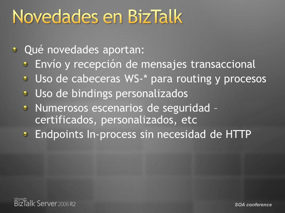 SOA conference Qué novedades aportan: Envío y recepción de mensajes transaccional Uso de cabeceras WS-* para routing y procesos Uso de bindings personalizados Numerosos escenarios de seguridad – certificados, personalizados, etc Endpoints In-process sin necesidad de HTTP
