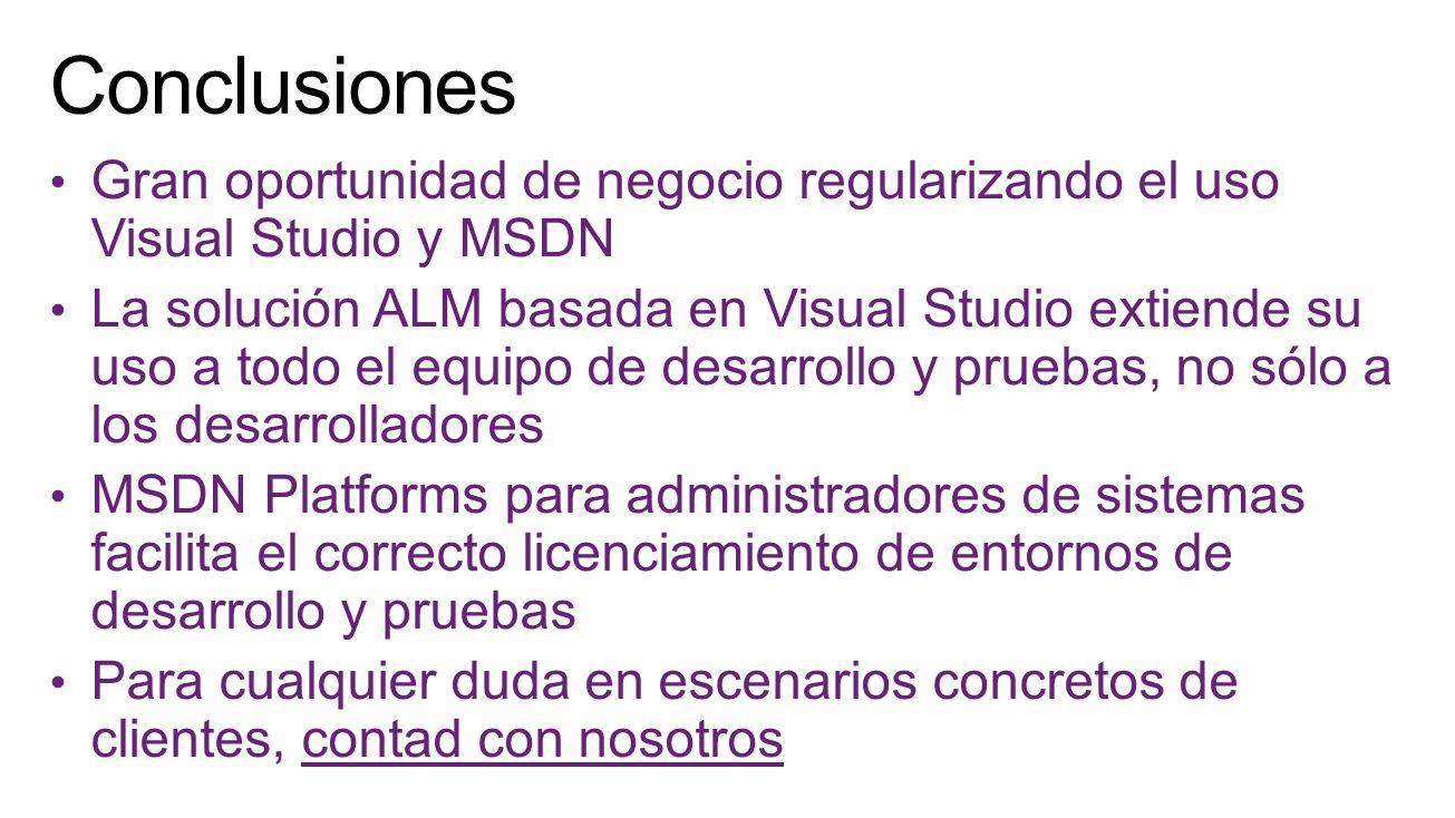 Gran oportunidad de negocio regularizando el uso Visual Studio y MSDN La solución ALM basada en Visual Studio extiende su uso a todo el equipo de desa
