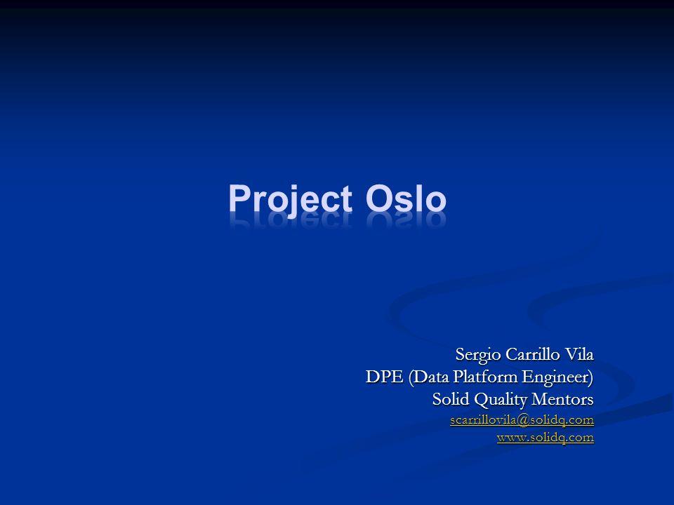 Sergio Carrillo Vila DPE (Data Platform Engineer) Solid Quality Mentors scarrillovila@solidq.com www.solidq.com