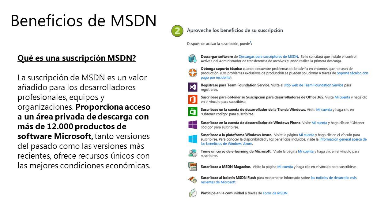 Qué es una suscripción MSDN? La suscripción de MSDN es un valor añadido para los desarrolladores profesionales, equipos y organizaciones. Proporciona