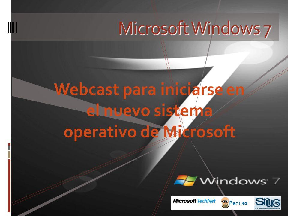 Microsoft Windows 7 Webcast para iniciarse en el nuevo sistema operativo de Microsoft Pani.es
