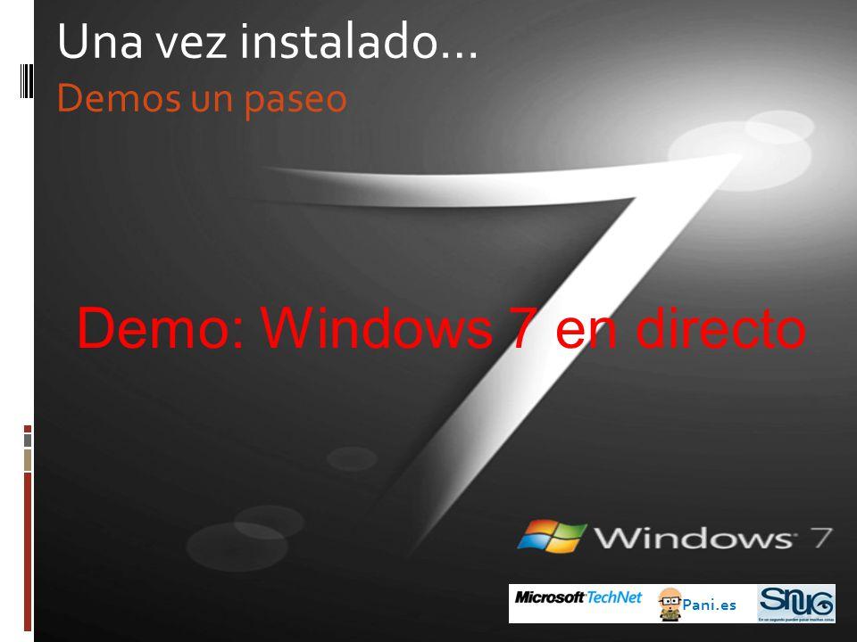 Una vez instalado… Demos un paseo Pani.es Demo: Windows 7 en directo