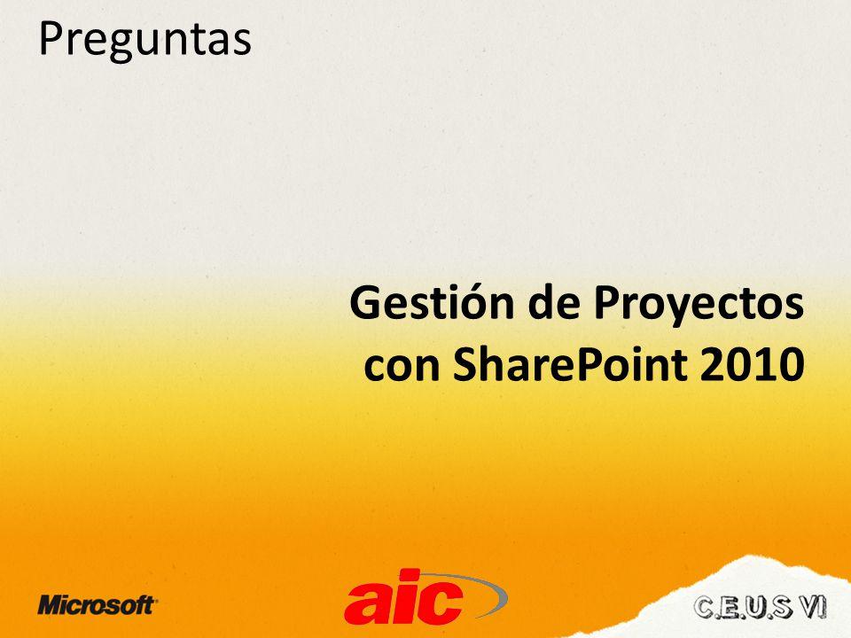 Preguntas Gestión de Proyectos con SharePoint 2010