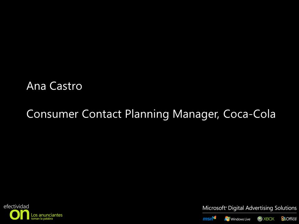Ana Castro Consumer Contact Planning Manager, Coca-Cola