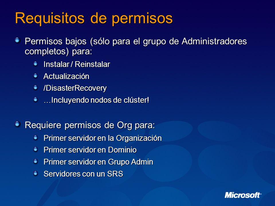 Requisitos de permisos Permisos bajos (sólo para el grupo de Administradores completos) para: Instalar / Reinstalar Actualización/DisasterRecovery …Incluyendo nodos de clúster.