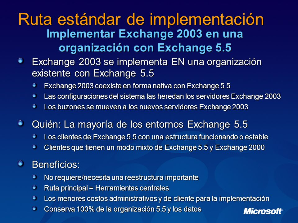 Nueva función – Outlook 2003 – RPC/HTTP Del lado del cliente Outlook 2003 Windows XP con Service Pack 1 + Q331320 Incluido en XP SP2 Lado del servidor Exchange 2003 en Windows 2003 para FE (si se implementa FE) Exchange 2003 en Windows 2003 para BE Exchange 2003 en Windows 2003 para Carpetas públicas Exchange 2003 en Windows 2003 para Carpetas del sitema Windows 2003 para el servidor de Catálogo global
