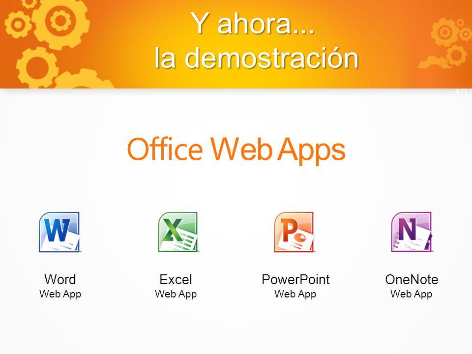 10 Word Web App Excel Web App PowerPoint Web App OneNote Web App Y ahora... la demostración Office Web Apps