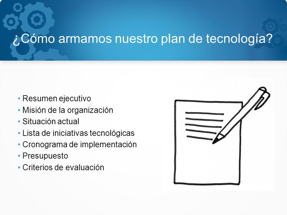¿ Cómo armamos nuestro plan de tecnología.