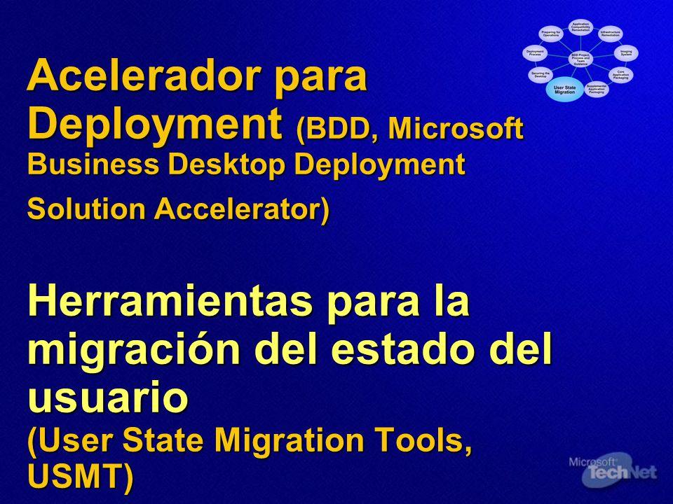 Acelerador para Deployment (BDD, Microsoft Business Desktop Deployment Solution Accelerator) Herramientas para la migración del estado del usuario (Us