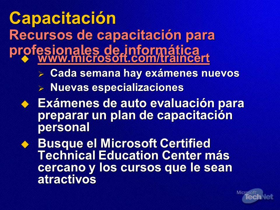 Capacitación Recursos de capacitación para profesionales de informática www.microsoft.com/traincert www.microsoft.com/traincert www.microsoft.com/trai