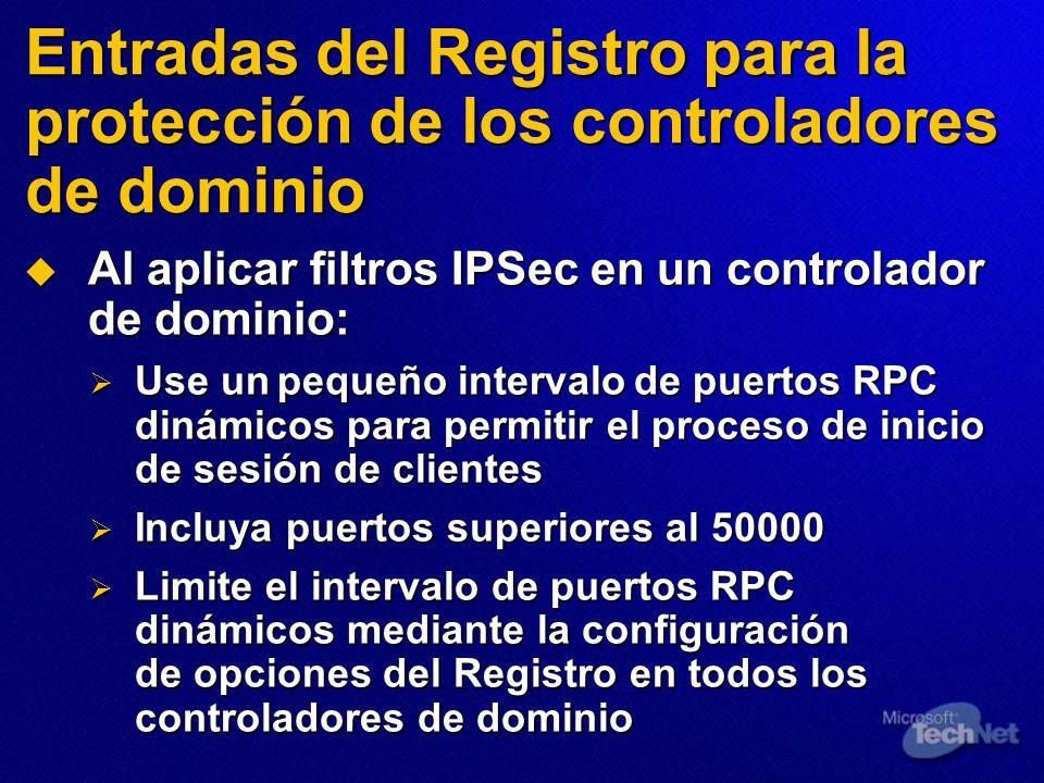 Entradas del Registro para la protección de los controladores de dominio Al aplicar filtros IPSec en un controlador de dominio: Al aplicar filtros IPS