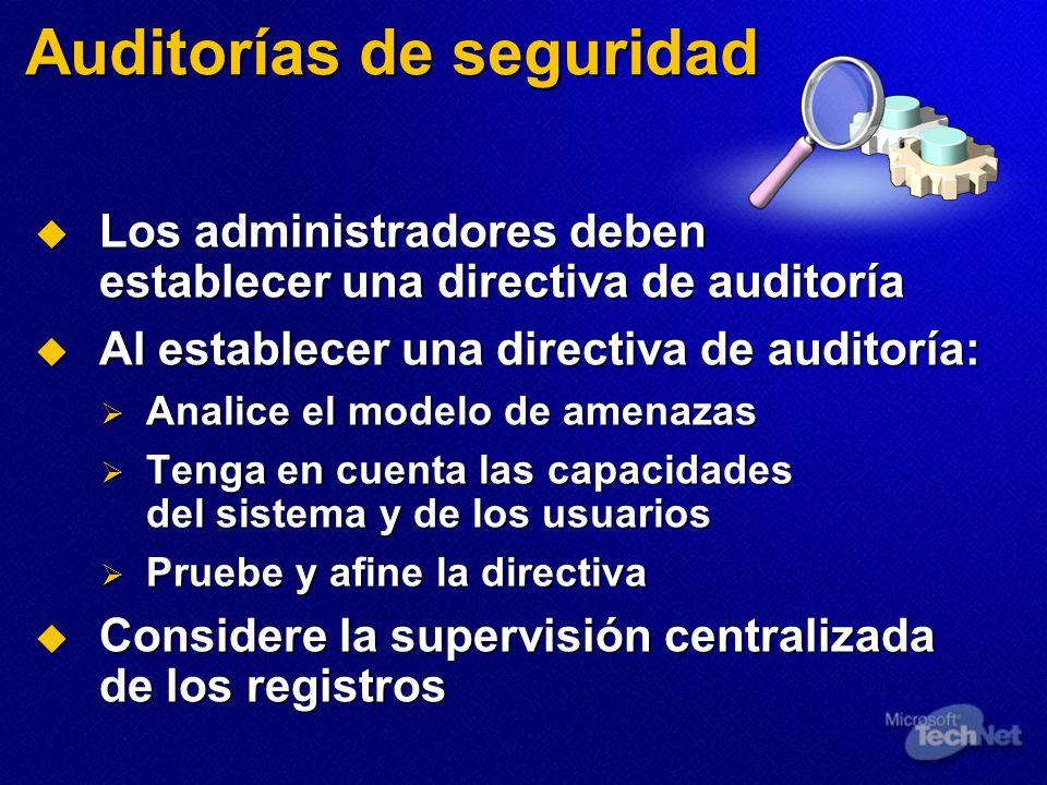 Auditorías de seguridad Los administradores deben establecer una directiva de auditoría Los administradores deben establecer una directiva de auditorí