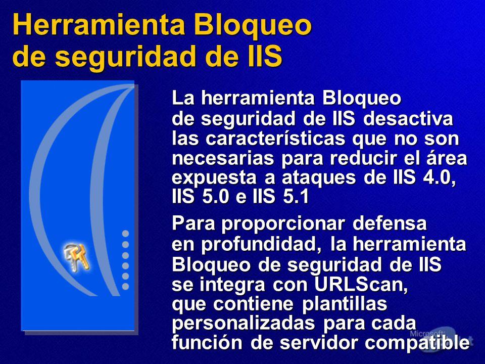 Herramienta Bloqueo de seguridad de IIS La herramienta Bloqueo de seguridad de IIS desactiva las características que no son necesarias para reducir el