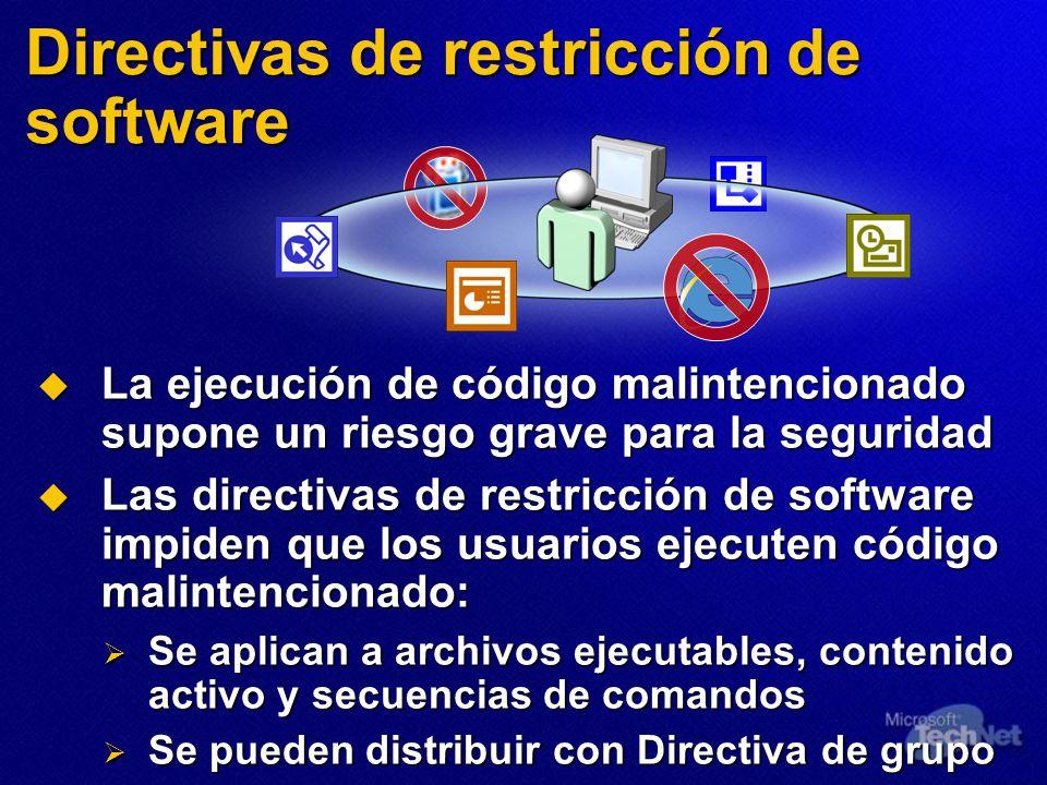 Directivas de restricción de software La ejecución de código malintencionado supone un riesgo grave para la seguridad La ejecución de código malintenc