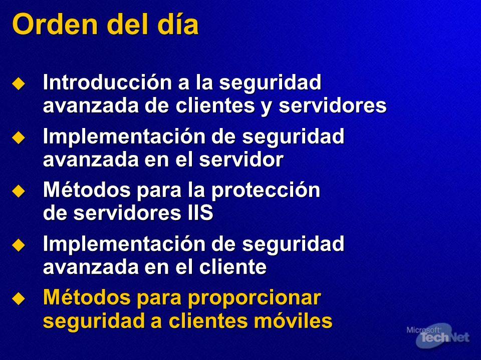 Orden del día Introducción a la seguridad avanzada de clientes y servidores Introducción a la seguridad avanzada de clientes y servidores Implementaci