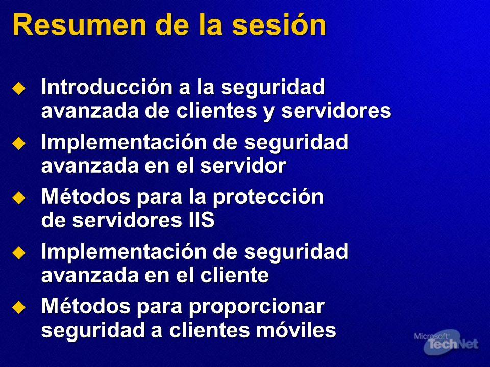 Resumen de la sesión Introducción a la seguridad avanzada de clientes y servidores Introducción a la seguridad avanzada de clientes y servidores Imple