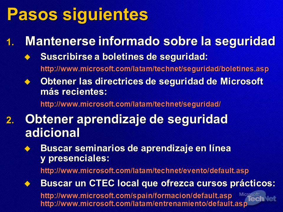 Pasos siguientes 1. Mantenerse informado sobre la seguridad Suscribirse a boletines de seguridad: Suscribirse a boletines de seguridad:http://www.micr