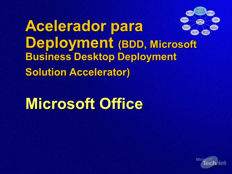 Acelerador para Deployment (BDD, Microsoft Business Desktop Deployment Solution Accelerator) Microsoft Office