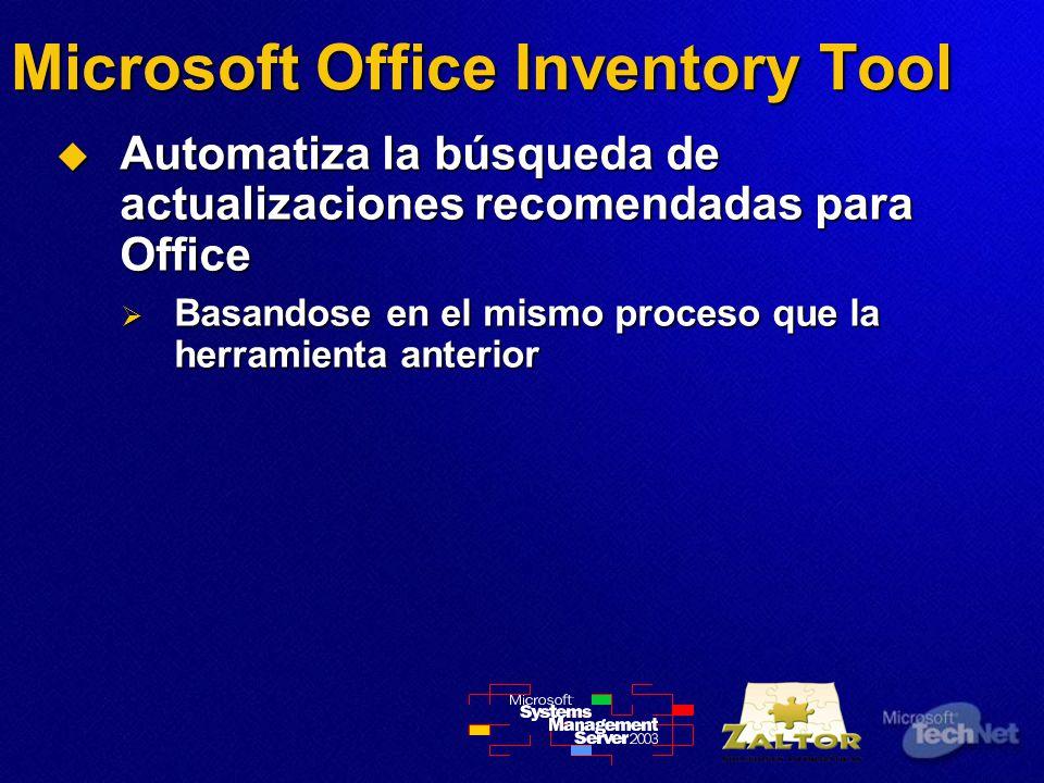 Microsoft Office Inventory Tool Automatiza la búsqueda de actualizaciones recomendadas para Office Automatiza la búsqueda de actualizaciones recomendadas para Office Basandose en el mismo proceso que la herramienta anterior Basandose en el mismo proceso que la herramienta anterior