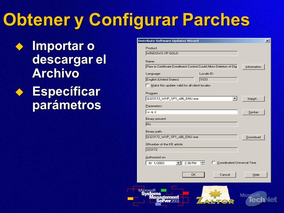 Obtener y Configurar Parches Importar o descargar el Archivo Importar o descargar el Archivo Específicar parámetros Específicar parámetros