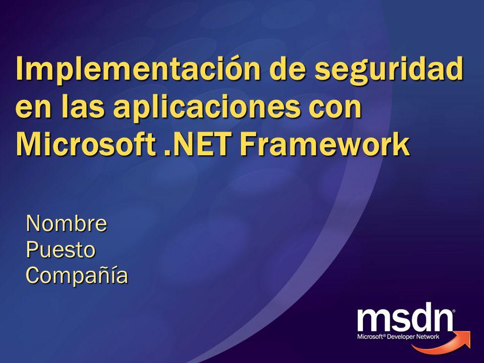 Contenido Características de seguridad de.NET Framework Seguridad del acceso a código Seguridad basada en funciones Criptografía Seguridad de las aplicaciones Web de ASP.NET Seguridad de los servicios Web de ASP.NET