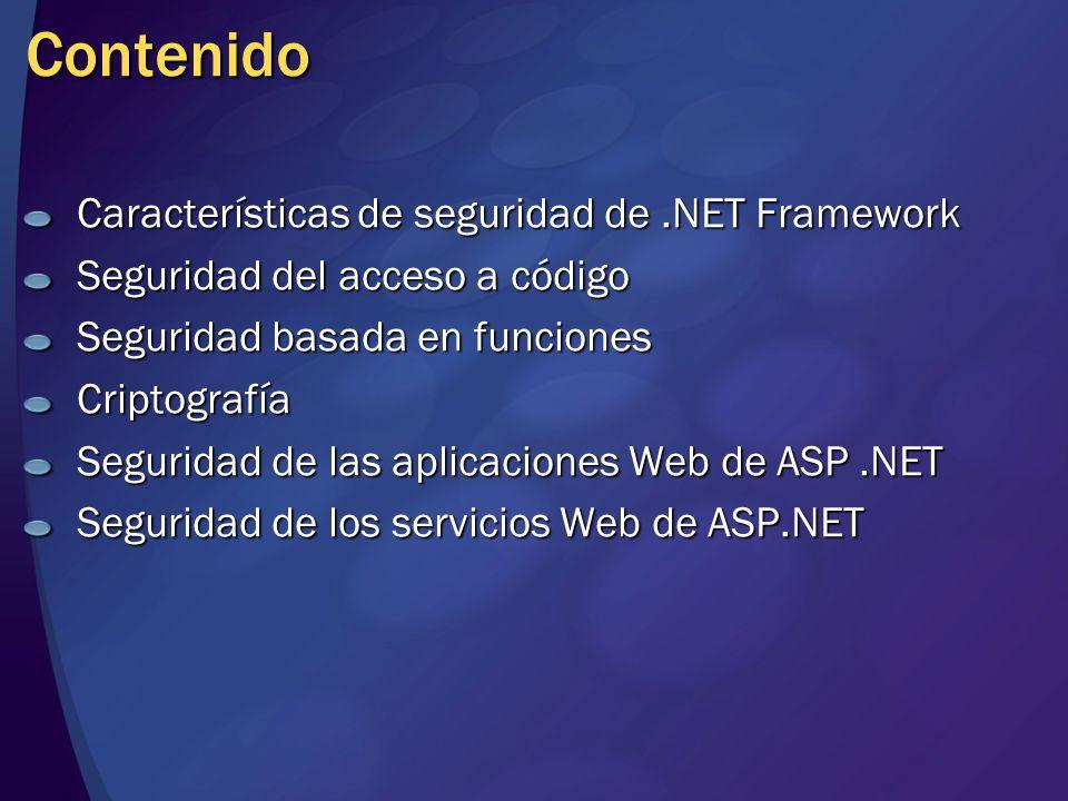 Contenido Características de seguridad de.NET Framework Seguridad del acceso a código Seguridad basada en funciones Criptografía Seguridad de las apli