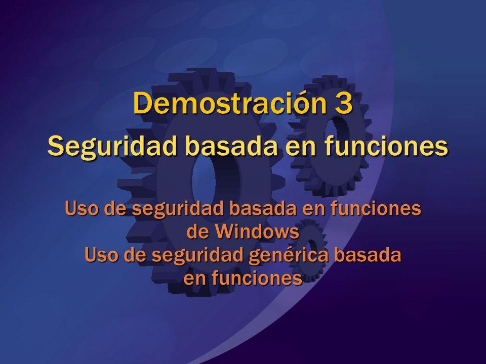 Demostración 3 Seguridad basada en funciones Uso de seguridad basada en funciones de Windows Uso de seguridad genérica basada en funciones