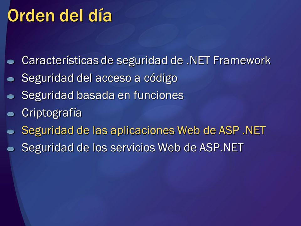 Orden del día Características de seguridad de.NET Framework Seguridad del acceso a código Seguridad basada en funciones Criptografía Seguridad de las